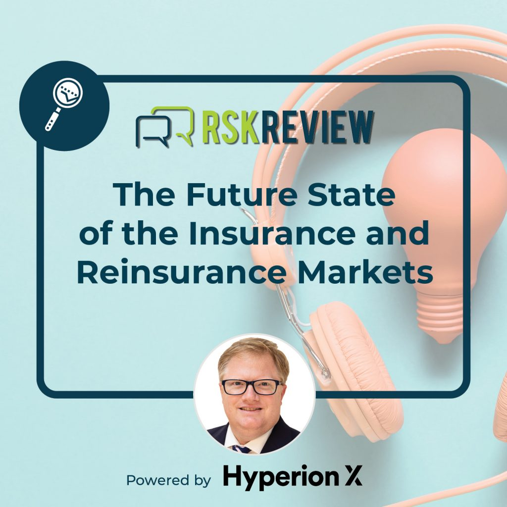 future state of the insurance and reinsurance Markets podcast
