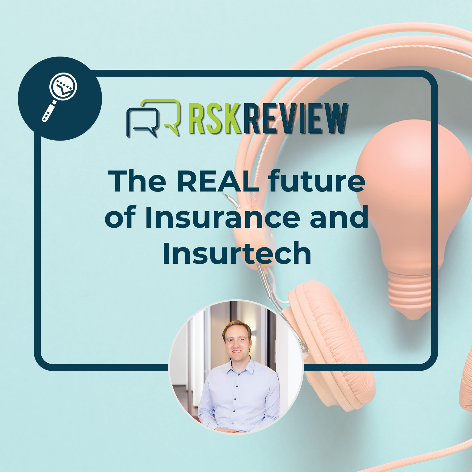 The real future of insurance and insuretech