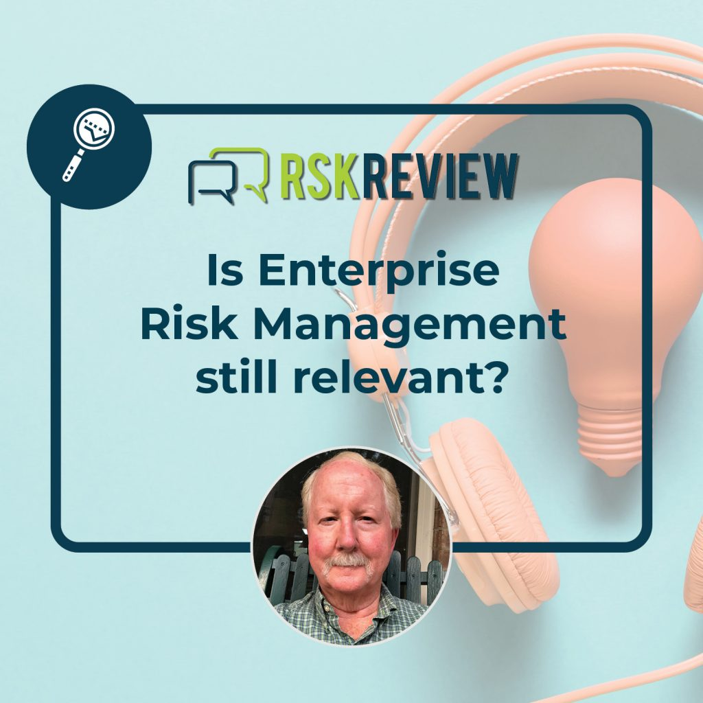 Is Enterprise Risk Management still relevant